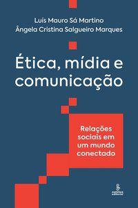ÉTICA, MÍDIA E COMUNICAÇÃO - MARTINO, LUÍS MAURO SÁ