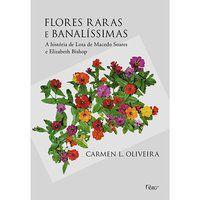 FLORES RARAS E BANALÍSSIMAS - OLIVEIRA, CARMEN L.