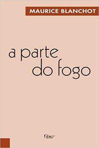 A PARTE DO FOGO - BLANCHOT, MAURICE