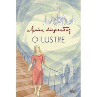 O LUSTRE - LISPECTOR, CLARICE