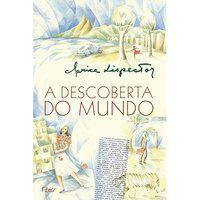 A DESCOBERTA DO MUNDO - LISPECTOR, CLARICE