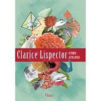 AS PALAVRAS & O TEMPO - LISPECTOR, CLARICE