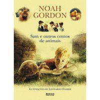 SAM E OUTROS CONTOS DE ANIMAIS - GORDON, NOAH