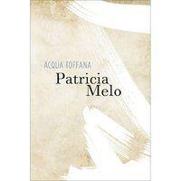 ACQUA TOFFANA - MELO, PATRÍCIA