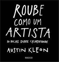 ROUBE COMO UM ARTISTA - KLEON, AUSTIN