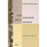 AOS SÁBADOS, PELA MANHÃ - SANTIAGO, SILVIANO
