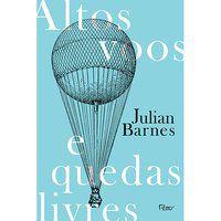 ALTOS VOOS E QUEDAS LIVRES - BARNES, JULIAN