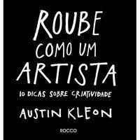 ROUBE COMO UM ARTISTA - O DIÁRIO - KLEON, AUSTIN