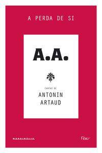 A PERDA DE SI - ARTAUD, ANTONIN