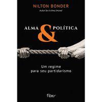 ALMA E POLÍTICA - BONDER, NILTON