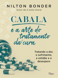CABALA E A ARTE DO TRATAMENTO DA CURA - BONDER, NILTON