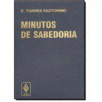 MINUTOS DE SABEDORIA - CAPA PLÁSTICA - PASTORINO, C. TORRES