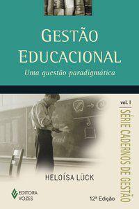 GESTÃO EDUCACIONAL VOL. I - LÜCK, HELOÍSA
