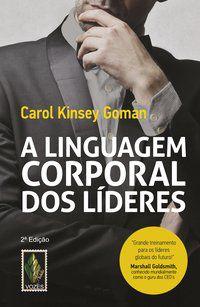 LINGUAGEM CORPORAL DOS LÍDERES - GOMAN, CAROL KINSEY