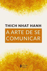 ARTE DE SE COMUNICAR - HANH, THICH NHAT