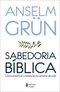 SABEDORIA BÍBLICA - GRÜN, ANSELM