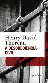 A DESOBEDIÊNCIA CIVIL - DAVID THOREAU, HENRY