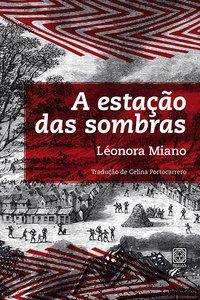 A ESTAÇÃO DAS SOMBRAS - MIANO, LEONORA