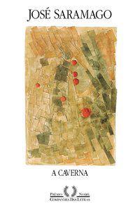 A CAVERNA - SARAMAGO, JOSÉ