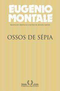 OSSOS DE SÉPIA - MONTALE, EUGENIO