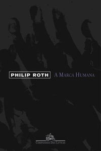 A MARCA HUMANA - ROTH, PHILIP