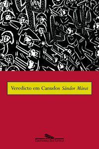 VEREDICTO EM CANUDOS - MÁRAI, SÁNDOR