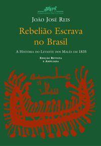 REBELIÃO ESCRAVA NO BRASIL - REIS, JOÃO JOSÉ