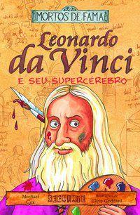 LEONARDO DA VINCI E SEU SUPERCÉREBRO - COX, MICHAEL