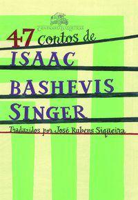 47 CONTOS DE ISAAC BASHEVIS SINGER - SINGER, ISAAC BASHEVIS
