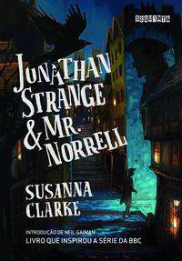 JONATHAN STRANGE E MR. NORRELL - CLARKE, SUSANNA