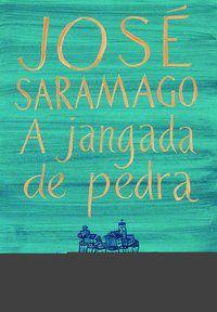 A JANGADA DE PEDRA - SARAMAGO, JOSÉ