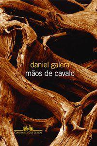 MÃOS DE CAVALO - GALERA, DANIEL