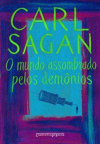O MUNDO ASSOMBRADO PELOS DEMÔNIOS - SAGAN, CARL