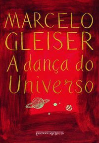 A DANÇA DO UNIVERSO - GLEISER, MARCELO