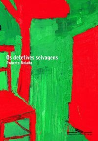 OS DETETIVES SELVAGENS - BOLAÑO, ROBERTO
