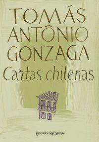 CARTAS CHILENAS - GONZAGA, TOMÁS ANTÔNIO