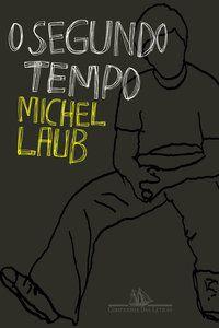 O SEGUNDO TEMPO - LAUB, MICHEL
