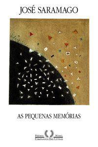 AS PEQUENAS MEMÓRIAS - SARAMAGO, JOSÉ