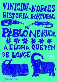 HISTÓRIA NATURAL DE PABLO NERUDA - MORAES, VINICIUS DE