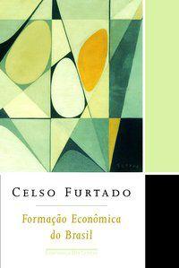 FORMAÇÃO ECONÔMICA DO BRASIL - FURTADO, CELSO
