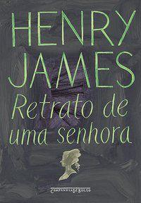 RETRATO DE UMA SENHORA (EDIÇÃO DE BOLSO) - JAMES, HENRY