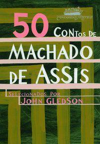 50 CONTOS DE MACHADO DE ASSIS - ASSIS, MACHADO DE