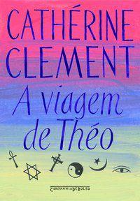 A VIAGEM DE THÉO - CLÉMENT, CATHERINE