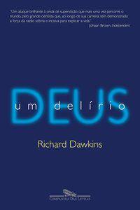 DEUS UM DELÍRIO - DAWKINS, RICHARD