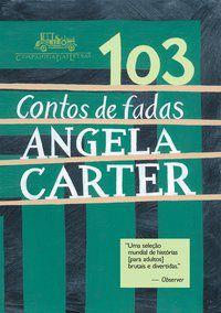 103 CONTOS DE FADAS - CARTER, ANGELA