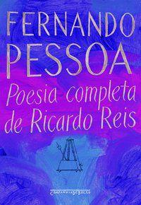 POESIA COMPLETA DE RICARDO REIS - PESSOA, FERNANDO
