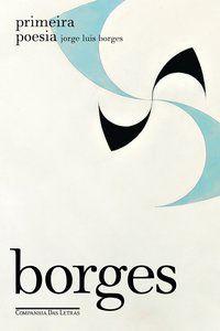 PRIMEIRA POESIA - BORGES, JORGE LUIS