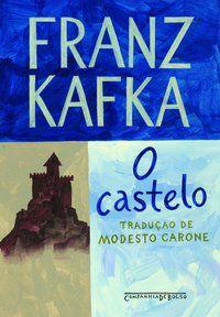 O CASTELO - KAFKA, FRANZ