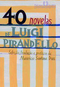 40 NOVELAS DE LUIGI PIRANDELLO - PIRANDELLO, LUIGI