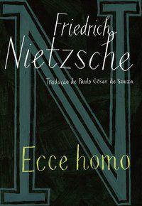 ECCE HOMO - NIETZSCHE, FRIEDRICH